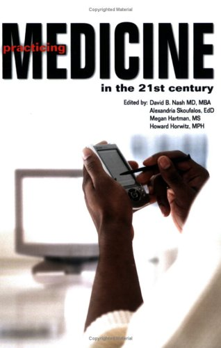 Practicing Medicine in the 21st Century: David B. Nash, MD, MBA