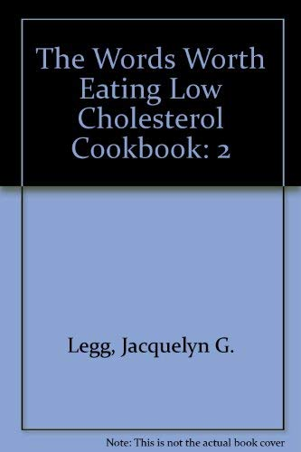 9780924713217: 2: The Words Worth Eating Low Cholesterol Cookbook