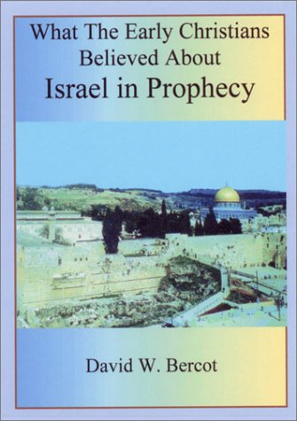 9780924722110: What the Early Christians Believed About Israel in Prophecy