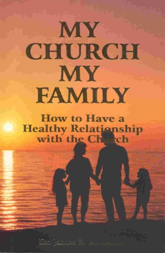 9780924748097: My Church, My Family: How to Have a Healthy Relationship with the Church