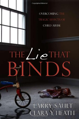 The Lie That Binds - Overcoming the: Larry Sault, Claire