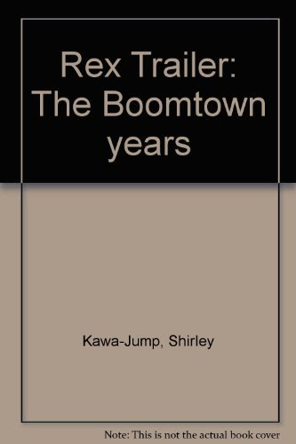 9780924771989: Rex Trailer: The Boomtown years