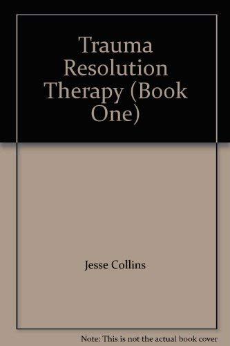 9780924880001: Trauma Resolution Therapy (Book One)