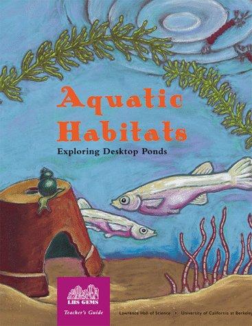 Aquatic Habitats: Exploring Desktop Ponds, Grades 2-6: Barrett, Katharine; Willard,
