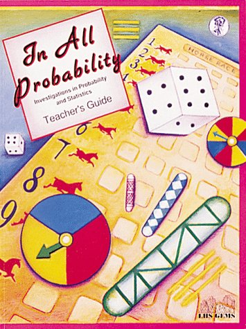 9780924886034: In All Probability: Investigations in Probability and Statistics: Teacher's Guide (Great Explorations in Math & Science)
