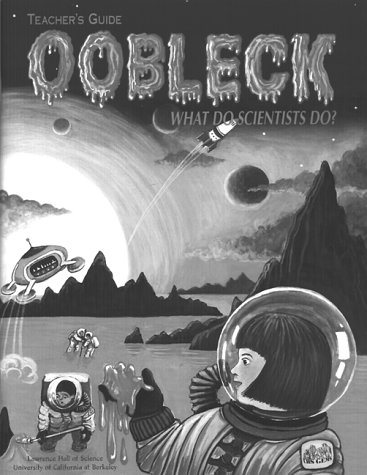 9780924886096: Oobleck: What Do Scientists Do? (Great Explorations in Math & Science)