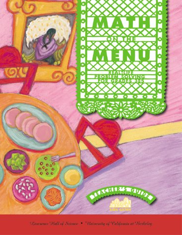 Math on the Menu Teacher's Guide for Grades 3-5 (GEMS: Great Explorations in Math & Science series) (0924886161) by Jaine Kopp; Denise Davila