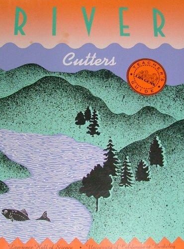 River Cutters: Teacher's Guide: Cary Sneider, Katharine Barrett
