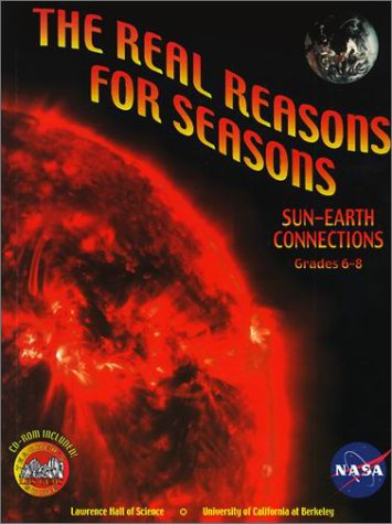 9780924886454: The Real Reasons for Seasons: The Sun-Earth Connection: Unraveling Misconceptions about the Earth and Sun Grades 6-8 with CDROM
