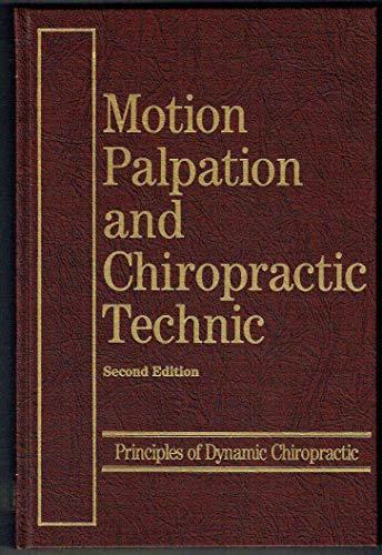 9780924889004: Motion Palpation and Chiropractic Technique: Principles Dynamic Chiropractic