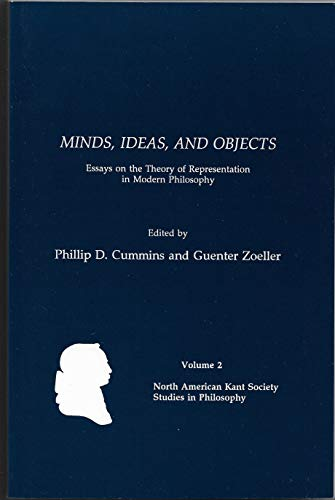 9780924922138: Minds Ideas and Objects : Essays on the Theory of Representation in Modern Philosophy (North American Kent Society Studies in Philosophy ; Vol. 2)