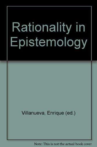 Rationality in Epistemology: Villanueva, Enrique (ed.)