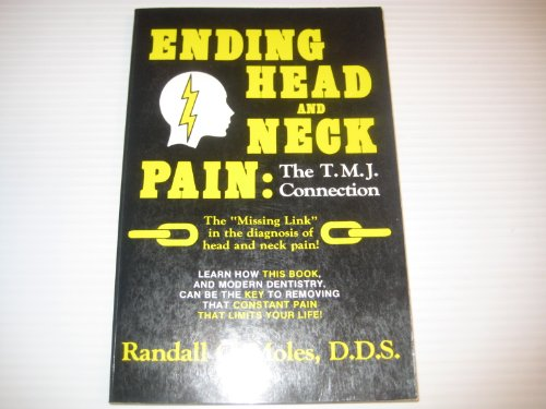 Ending Head and Neck Pain: The Tmj Connection: Moles, Randall C.