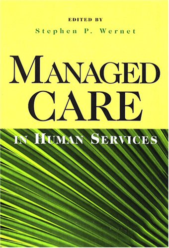Managed Care In Human Services: Stephen P. Wernet,