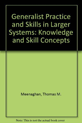 9780925065315: Generalist Practice in Larger Settings : Knowledge and Skill Concepts
