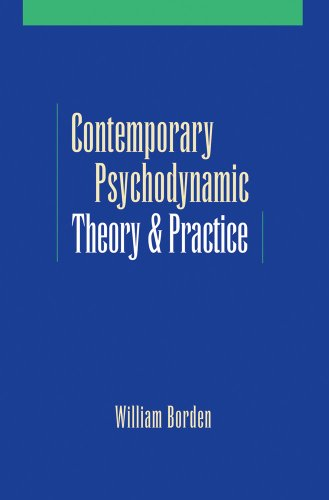 Contemporary Psychodynamic Theory and Practice (Paperback): William Borden