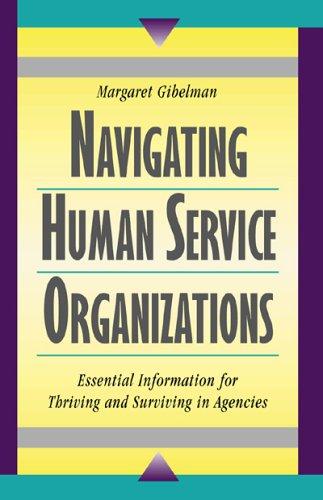 9780925065629: Navigating Human Service Organizations