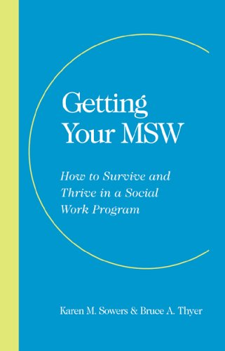 9780925065704: Getting Your MSW: How to Survive and Thrive in a Social Work Program