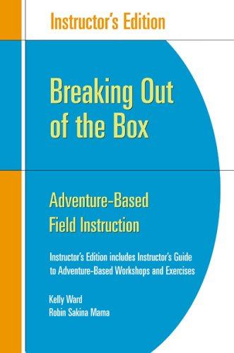 9780925065926: Breaking Out of the Box: Adventure-based Field Instruction