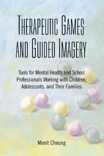9780925065940: Therapeutic Games And Guided Imagery: Tools for Mental Health And School Professionals Working With Children, Adolescents, And Their Families