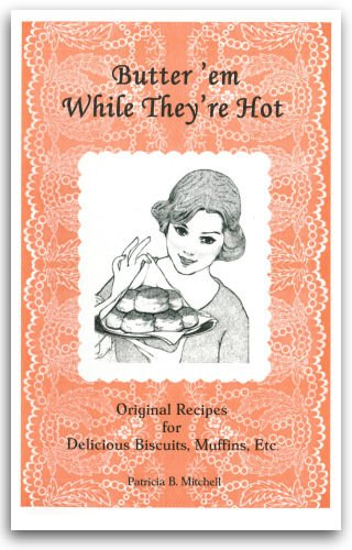 9780925117267: Butter 'Em While They're Hot! (Patricia B. Mitchell Foodways Publications)