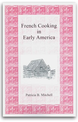 9780925117359: French Cooking in Early America