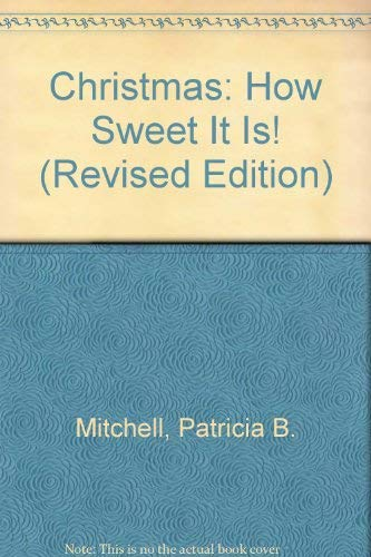 Christmas: How Sweet It Is! (Revised Edition): Patricia B. Mitchell