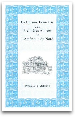 La Cuisine Fran?aise des Premi?res Ann?es de l'Am?rique du Nord (French Edition): Patricia B. ...