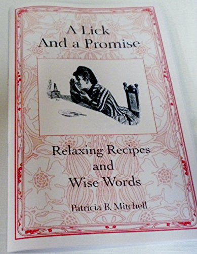 A Lick and a Promise, Relaxing Recipes and Wise Words: Patricia B. Mitchell
