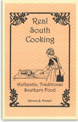 9780925117854: Real south cooking: Authentic, traditional southern food (Patricia B. Mitchell foodways publications)