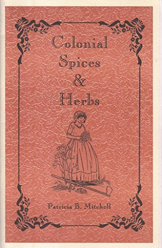 9780925117861: Colonial Spices & Herbs