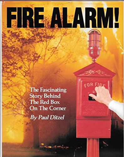 9780925165022: Fire Alarm!: The Fascinating Story Behind the Red Box on the Corner (Fire service history series)
