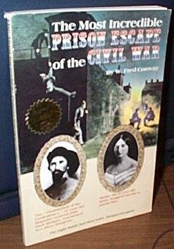 9780925165046: The Most Incredible Prison Escape of the Civil War (True adventure stories from the Civil War)