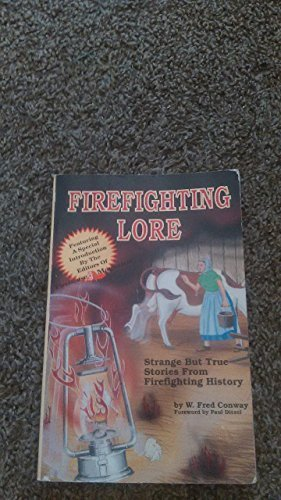 9780925165145: Firefighting Lore: Strange but True Stories from Firefighting History (Fire service history series)