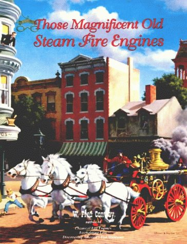 9780925165190: Those Magnificent Old Steam Fire Engines (Fire Service History Series)