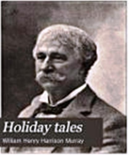 Holiday Tales. Christmas in the Adirondacks.: Murray,W.H.H.