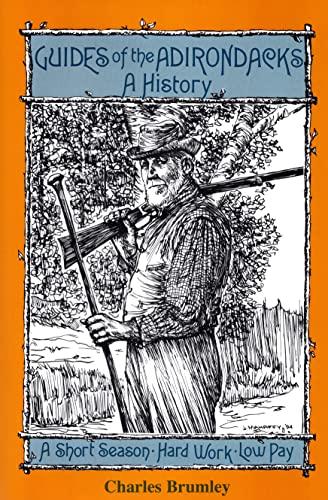 Guides of the Adirondacks: A History: Charles Brumley