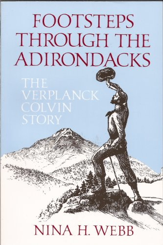 9780925168504: Footsteps Through the Adirondacks: The Verplanck Colvin Story