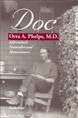 Doc : Orra A. Phelps, M.D., Adirondack Naturalist and Mountaineer