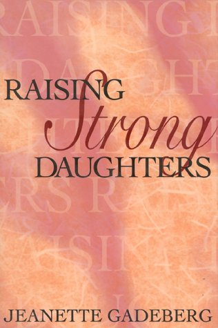 9780925190413: Raising Strong Daughters