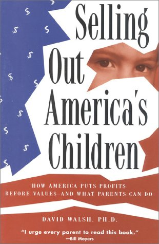 9780925190475: Selling Out America's Children: How America Puts Profits before Values--and What Parents Can Do