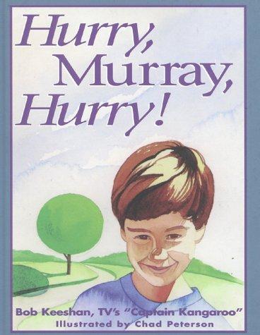 9780925190840: Hurry, Murray, Hurry!