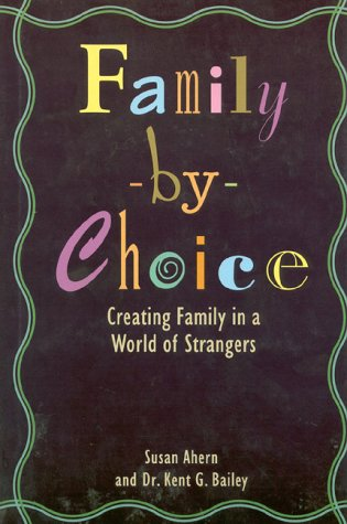 Family-by-Choice : Creating Family in a World: Susan Ahern; Kent