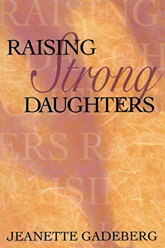 Raising Strong Daughters: Jeanette Gadeberg