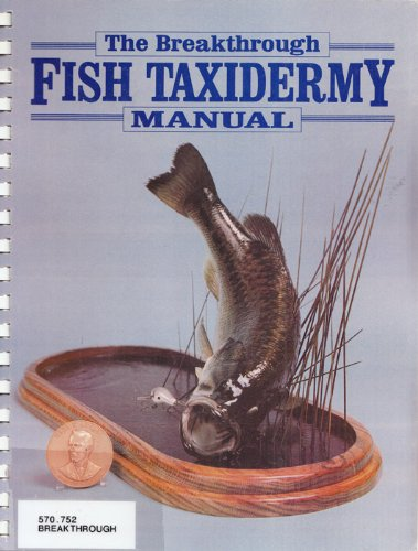 Breakthrough Fish Taxidermy Manual: Sexton, Tom, Hall,
