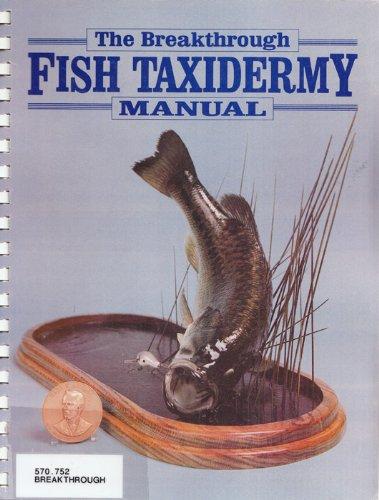 Breakthrough Fish Taxidermy Manual: Tom Sexton, Jim Hall