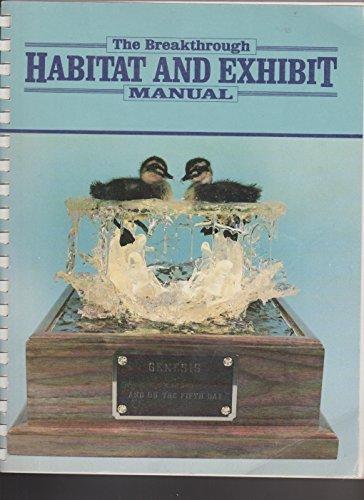 The Breakthrough Habitat and Exhibit Manual: Hall, Jim