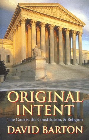 Original Intent: (9780925279576) by David Barton