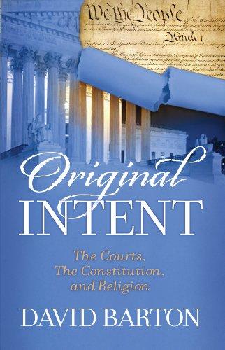 Original Intent: The Courts, the Constitution, Religion