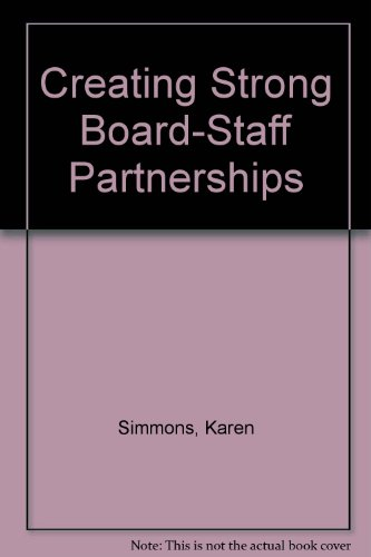 9780925299864: Creating Strong Board-Staff Partnerships